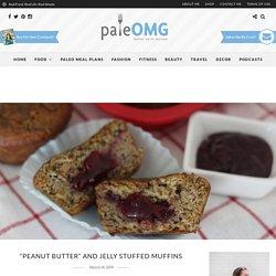 """Peanut Butter"" and Jelly Stuffed Muffins - PaleOMG.com"
