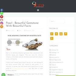 Pearl : Beautiful Gemstone With Beautiful Facts - 9Gem.com.au