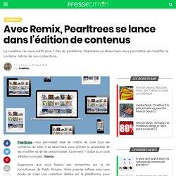 Avec Remix, Pearltrees se lance dans l'édition de contenus