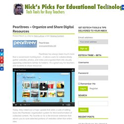 Nick's Picks for Educational Technology: Pearltrees - Organize and Share Digital Resources