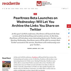 Pearltrees Beta Launches on Wednesday: Will Let You Archive the Links You Share on Twitter