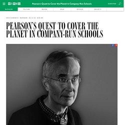 Pearson's Quest to Cover the Planet in Company-Run Schools
