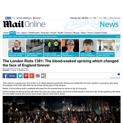 London Riots 1381: Blood-soaked Peasants' Revolt that changed England forever