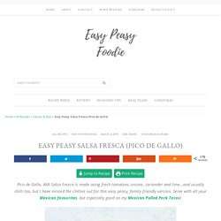 Easy Peasy Salsa Fresca (Pico de Gallo) - Easy Peasy Foodie
