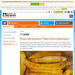 Peaux de banane? Non futur plastique!