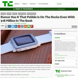 Rumor Has It That Pebble Is On The Rocks Even With $18 Million In The Bank