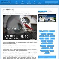 Qué es Pecha Kucha - Plantillas Power Point