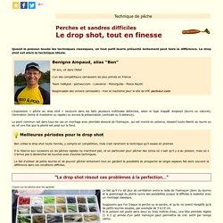 La pêche au drop shot, avec Benigne Ampaud