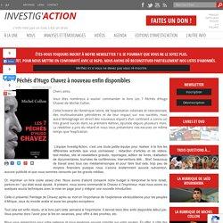 Les 7 Péchés d'Hugo Chavez à nouveau enfin disponibles