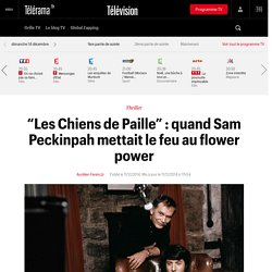 """Les Chiens de Paille"" : quand Sam Peckinpah mettait le feu au flower power"