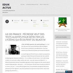 Ile-de-France : Pécresse veut des tests auditifs pour détecter les lycéens qui écoutent du Black M