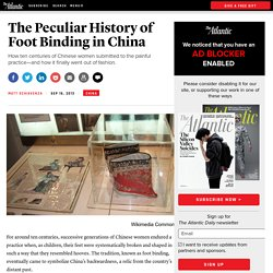 The Peculiar History of Foot Binding in China