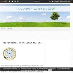 The Peculiarities of Clock Motors - isimovements.over-blog.com