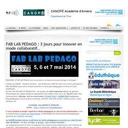 FAB LAB PEDAGO : 3 jours pour innover en mode collaboratif…