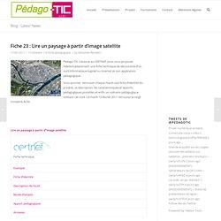Fiche 23 : Lire un paysage à partir d'image satellite