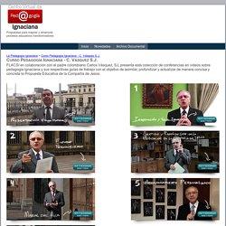 La Pedagogía Ignaciana - Curso Pedagogía Ignaciana - C. Vásquez S.J. - Centro Virtual Pedagogía Ignaciana