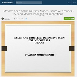 Massive open online courses: Mooc's, Issues with moocs, ESP and Mooc's, Pedagogical Implications