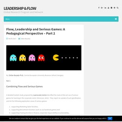 Flow, Leadership and Serious Games: A Pedagogical Perspective – Part 2 – Leadership & Flow
