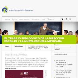 EL TRABAJO PEDAGÓGICO DE LA DIRECCIÓN ESCOLAR Y LA NUEVA ESCUELA MEXICANA