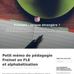 Petit mémo de pédagogie Freinet en FLE et alphabétisation – Français : langue étrangère ?