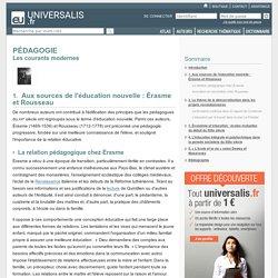 PÉDAGOGIE - Les courants modernes, Aux sources de l'éducation nouvelle: Érasme et Rousseau
