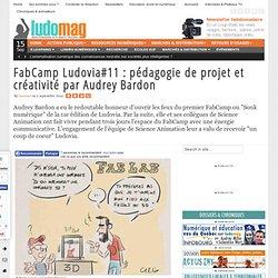 FabCamp Ludovia#11 : pédagogie de projet et créativité par Audrey Bardon - Ludovia Magazine