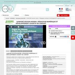 SANKORÉ Session Inserm : Pédagogie numérique et développement cognitif de l'enfant