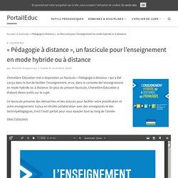 «Pédagogie à distance», un fascicule pour l'enseignement en mode hybride ou à distance