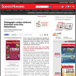 Pédagogie contre violence. Entretien avec Éric Debarbieux - Propos recueillis par Martine Fournier, article Éducation
