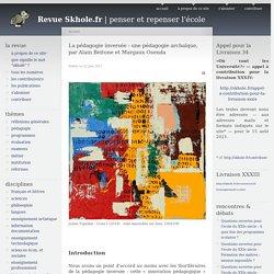 La pédagogie inversée: une pédagogie archaïque, par Alain Beitone et Margaux Osenda