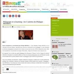 Pédagogie et e-learning : les 5 alertes de Philippe MEIRIEU