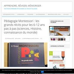 Pédagogie Montessori : les grands récits pour les 6-12 ans pas à pas