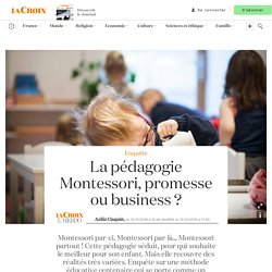 La pédagogie Montessori, promesse ou business ?