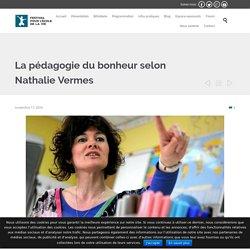 La pédagogie du bonheur selon Nathalie Vermes - Festival pour l'Ecole de la vie
