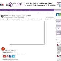 MOOC médiaS : Je m'immerge dans le MOOC » Pédagogie numérique - DANE Besançon