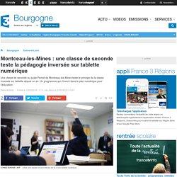 Montceau-les-Mines : une classe de seconde teste la pédagogie inversée sur tablette numérique - France 3 Bourgogne