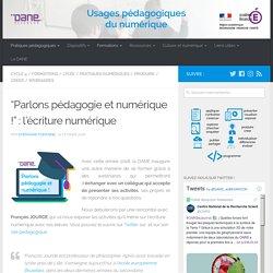 """""""Parlons pédagogie et numérique !"""" : l'écriture numérique"""