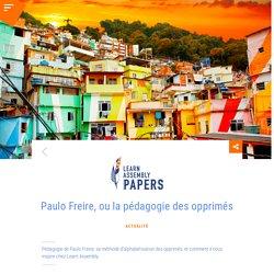 Paulo Freire, ou la pédagogie des opprimés - Learn Assembly Papers