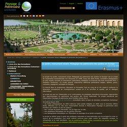 Le jardin, monument vivant. Pédagogie du patrimoine des jardins en Europe - Paysage et patrimoine sans frontière
