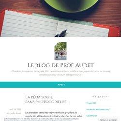 La pédagogie sans photocopieuse – Le blog de Prof Audet