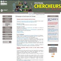 Pédagogie et technique de l'image - Volet scolaire du Festival du Film de Chercheur