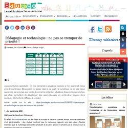 Pédagogie et technologie : ne pas se tromper de priorité !