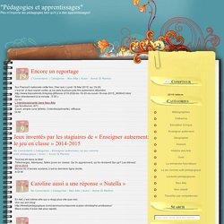 """""""Pédagogies et apprentissages"""""""
