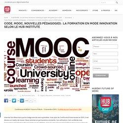 Code, Mooc, nouvelles pédagogies : la formation en mode innovation selon le HUB Institute