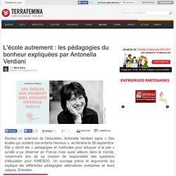 L'école autrement : les pédagogies du bonheur expliquées par Antonella Verdiani