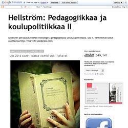 Pedagogiikkaa ja koulupolitiikkaa II: Ops 2016 tulee - oletko valmis? Osa: Ty...