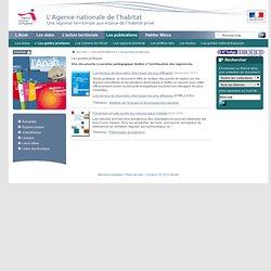 Les guides pratiques - documents à vocation pédagogique dédiés à l'amélioration des logements.
