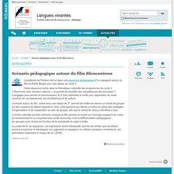 Scénario pédagogique autour du film Blancanieves-Langues vivantes-Éduscol