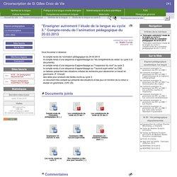 """""""Enseigner autrement l'étude de la langue au cycle 3."""" Compte-rendu de l'animation pédagogique du 20.03.2013"""