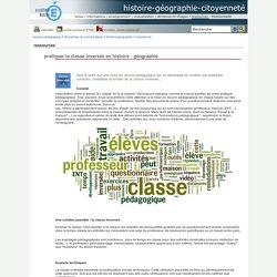 histoire-géographie-citoyenneté - pratiquer la classe inversée en histoire - géographie
